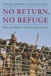 No Return, No Refuge: Rites and Rights in Minority Repatriation - Howard Adelman, Elazar Barkan