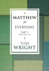 Matthew for Everyone Part 1: Pt. 1 (For Everyone Series) - Tom Wright