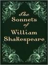 The Sonnets Of William Shakespeare - William Shakespeare
