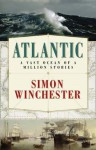 Atlantic: A Vast Ocean of a Million Stories - Simon Winchester