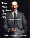 The Man against the Sky: A Book of Poems - Edwin Arlington Robinson