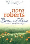 Born In Shame - Nora Roberts