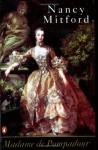 Madame De Pompadour - Nancy Mitford