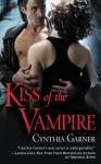 Kiss of the Vampire (Warriors of the Rift) - Cynthia Garner