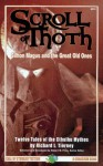 The Scroll of Thoth: Simon Magus and the Great Old Ones: Twelve Tales of the Cthulhu Mythos - Richard L. Tierney, Robert M. Price