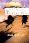 Strange Fire: A Novel - Melvin Jules Bukiet