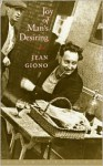 Joy of Man's Desiring - Jean Giono, Katherine A. Clarke
