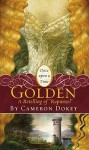 "Golden: A Retelling of ""Rapunzel"" (Once Upon A Time Faitytales, #19) - Cameron Dokey, Mahlon F. Craft"