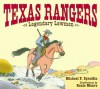 Texas Rangers: Legendary Lawmen - Michael P. Spradlin, Roxie Munro