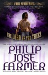 Lord of the Trees (Secrets of the Nine #2 - Wold Newton Parallel Universe) (The Memoirs of Lord Grandirth) - Philip José Farmer, Win Scott Eckert