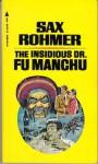 Sax Rohmer's the Insidious Dr. Fu Manchu - Sax Rohmer