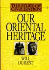 Our Oriental Heritage (Story of Civilization 1) - Will Durant