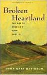 Broken Heartland: The Rise of America's Rural Ghetto - Osha Gray Davidson