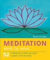 Meditation Week by Week: 52 Meditations to Help You Grown in Peace & Awareness - David Fontana