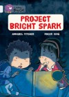 Project Bright Spark - Annabel Pitcher, Roger Simó