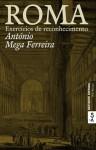 Roma - Exercícios de Reconhecimento - António Mega Ferreira
