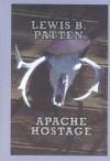 Apache Hostage - Lewis B. Patten