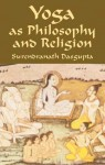 Yoga as Philosophy and Religion - Surendranath Dasgupta