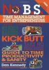 No B.S. Time Management for Entrepreneurs (NO BS) - Dan Kennedy