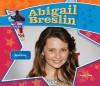 Abigail Breslin: Famous Actress - Sarah Tieck
