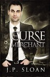 The Curse Merchant - J.P. Sloan