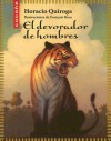 El Devorador de Hombres - Horacio Quiroga