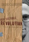 The Irresistible Revolution: Living as an Ordinary Radical - Shane Claiborne