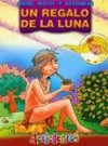 El Regalo de La Luna - Liliana Cinetto