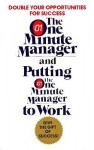 The One Minute Manager: And Putting the One Minute Manager to Work - Kenneth H. Blanchard, Robert Lorber, Spencer Johnson
