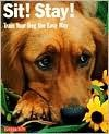 Sit! Stay! Train Your Dog the Easy Way! - Gerd Ludwig