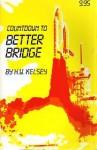 Countdown to Better Bridge - Hugh Walter Kelsey