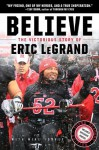Believe: The Victorious Story of Eric LeGrand (Young Readers' Edition) - Eric LeGrand, Mike Yorkey