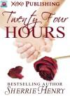 Twenty-Four Hours - Sherrie Henry