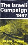 The Israeli Campaign 1967 - Peter Young