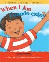 When I Am / Cuando estoy (English and Spanish Foundations Series) (Book #12) (Bilingual) (Board Book) (English and Spanish Edition) - Gladys Rosa Mendoza, Gladys Rosa-Mendoza, Dana Regan