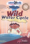The Wild Water Cycle - Rena Korb, Brandon Reibeling