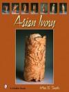Asian Ivory - Jeffrey B. Snyder