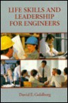 Lifeskills and Leadership for Engineers - David E. Goldberg