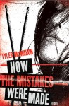 How the Mistakes Were Made: A Novel - Tyler Mcmahon