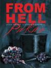 Pakao = From hell : melodrama u šesnaest činova - Alan Moore, Tatjana Jambrišak, Eddie Campbell, Pete Mullins