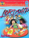 Lordship: The Foundation For Following God (Foundation Curriculum) - Karyn Henley