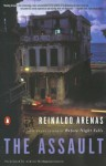 The Assault: A Novel - Reinaldo Arenas, Andrew Hurley, Thomas Colchie
