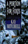 A Portion for Foxes (Chief Inspector Morissey #4) - Kay Mitchell