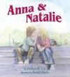Anna & Natalie - Barbara Hancock Cole, Ronald Himler