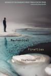 Mechanical Fireflies - Doug Ramspeck