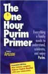The One Hour Purim Primer - Shimon Apisdorf