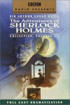 The Adventures of Sherlock Holmes Vols. 1-3 (BBC Radio Presents) - Arthur Conan Doyle