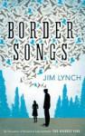 Border Songs - Jim Lynch