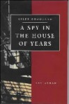 Spy in the House of Years - Giles Goodland