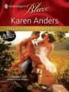 Deliciously Dangerous (Harlequin Blaze, #536) - Karen Anders